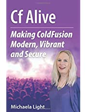 CF Alive: Making ColdFusion Modern, Vibrant and Secure