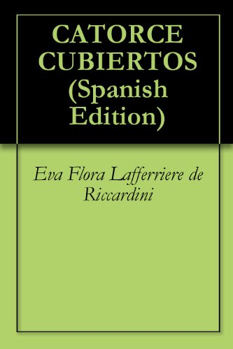 CATORCE CUBIERTOS (Spanish Edition) by [de Riccardini, Eva Flora Lafferriere]