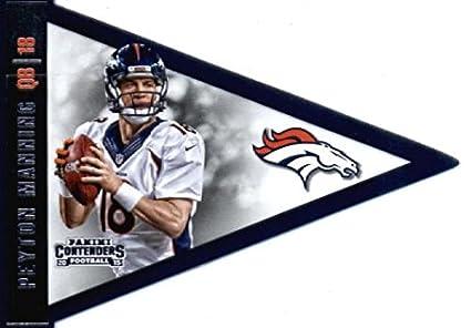 Amazon.com: 2015 Panini Contenders Pennants #5 Peyton Manning Denver ...