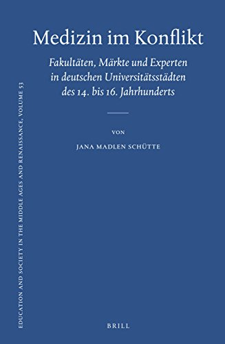 Medizin im Konflikt (Education and Society in the Middle Ages and Renaissance) (German Edition)