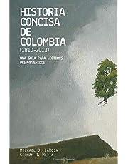 Historia concisa de Colombia (1810-2013): Una guía para lectores desprevenidos