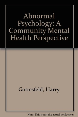 Abnormal Psychology: A Community Mental Health Perspective