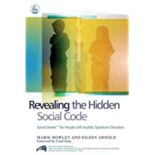 Revealing the Hidden Social Code: Social Stories (TM) for People with Autistic Spectrum Disorders