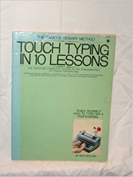 Touch typing in ten lessons : a home-study course with complete instructions in the fundamentals of touch typewriting and introducing the basic combinations method