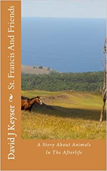 Descargar El Autor Torrent St. Francis And Friends: A Fictional Story About Animals In The Afterlife Patria PDF