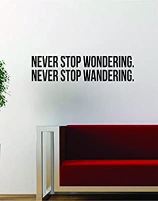 Never Stop Wondering Wandering Quote Decal Sticker Wall Vinyl Art Words Decor Gift Travel Adventure Wanderlust