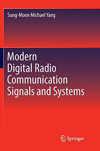 Modern Digital Radio Communication Signals and Systems