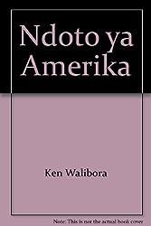 Ndoto ya Amerika (Swahili Edition) by Ken Walibora (2001-05-04)
