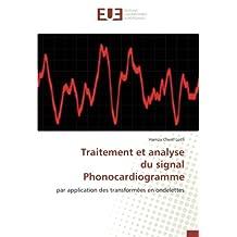 Traitement et analyse du signal Phonocardiogramme: par application des transformées en ondelettes