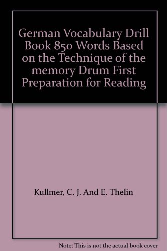 German Vocabulary Drill Book 850 Words Based on the Technique of the memory Drum First Preparation for Reading
