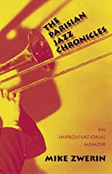 The Parisian Jazz Chronicles: An Improvisational Memoir