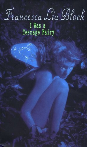 I Was a Teenage Fairy (Ageless Books)