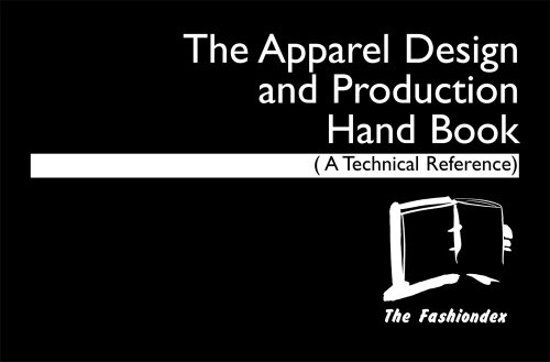 The Apparel Design and Production Hand Book: A Technical Reference