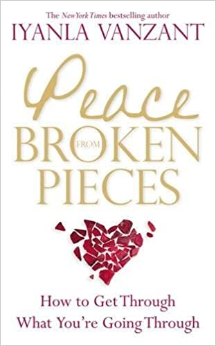 Peace From Broken Pieces How To Get Through What Youre Going
