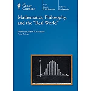 """Mathematics, Philosophy, and the """"Real World"""""""