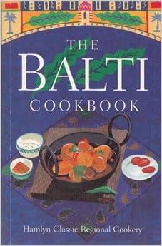 The Balti Cookbook (Hamlyn classical regional cookery)
