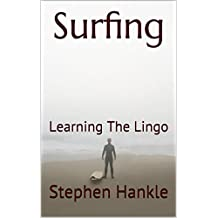 Surfing: Learning The Lingo (learn to surf)