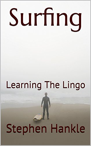 Surfing: Learning The Lingo (learn to surf) por Stephen Hankle