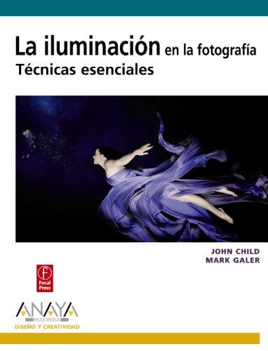Descargar Libro La Iluminación En La Fotografía. Técnicas Esenciales John Child
