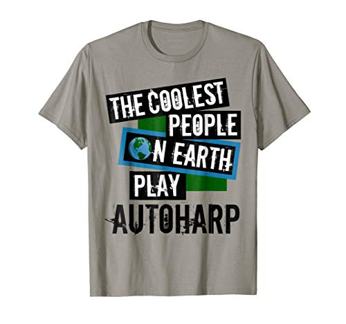 The Coolest People on Earth Play Autoharp Cool String Instrument T-Shirt