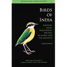 Birds of India: Pakistan, Nepal, Bangladesh, Bhutan, Sri Lanka, and the Maldives - Second Edition