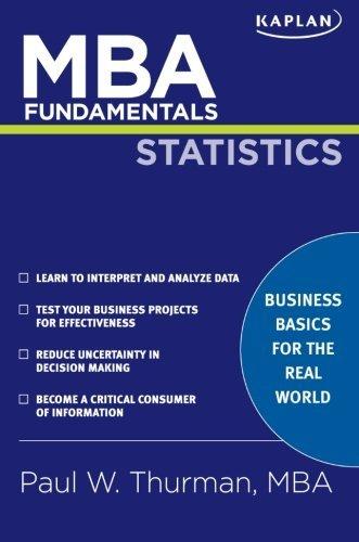 Read Online By Paul W. Thurman - MBA Fundamentals in Statistics (Kaplan MBA Fundamentals) (12.2.2007) pdf