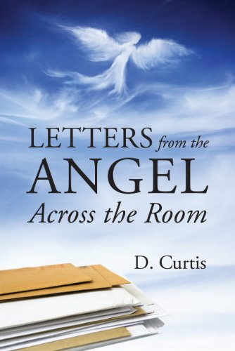 Letters from the Angel Across the Room by [Curtis, D.]