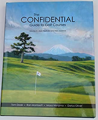 Confidential Guide to Golf Courses Volume 5 Asia, Australia and New Zealand