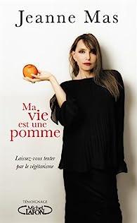 Ma vie est une pomme par Jeanne Mas