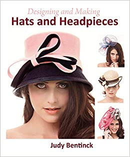 2c94e82f9270f Designing and Making Hats and Headpieces  Judy Bentinck  9781847978226   Amazon.com  Books