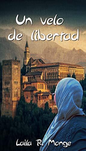 Un velo de libertad (Spanish Edition)