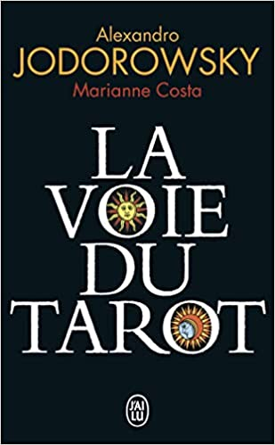 Amazon.fr - La voie du tarot - Alexandro Jodorowsky, Marianne Costa - Livres 5c97f093ca01