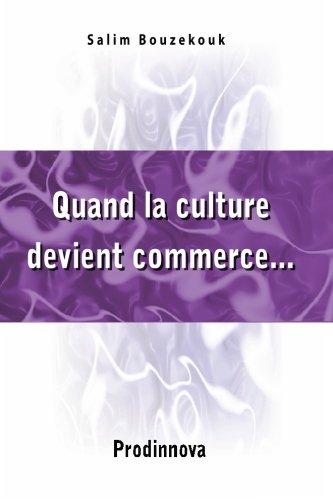 Quand La Culture Devient Commerce... (French Edition) PDF ePub book