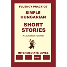 Simple Hungarian, Short Stories, Intermediate Level
