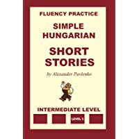 Simple Hungarian, Short Stories, Intermediate Level