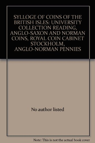SYLLOGE OF COINS OF THE BRITISH ISLES: UNIVERSITY COLLECTION READING, ANGLO-SAXON AND NORMAN COINS, ROYAL COIN CABINET STOCKHOLM, ANGLO-NORMAN - Cabinet Stockholm