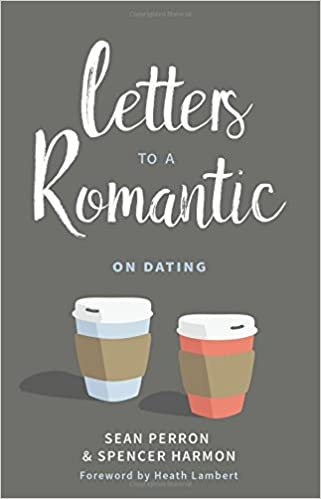 letters to a romantic on dating sean perron spencer harmon heath