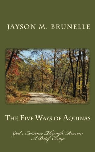 Essay On Good Health The Five Ways Of Aquinas Gods Existence Through Reason  A Brief Essay  Jayson M Brunelle  Amazoncom Books Fifth Business Essay also Term Paper Essays The Five Ways Of Aquinas Gods Existence Through Reason  A Brief  Essay Papers For Sale
