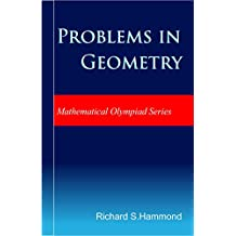 Problems in Geometry: Theorems and Problems (Mathematical Olympiad Series Book 3)