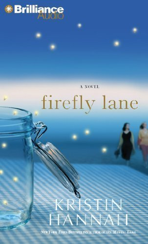 By Kristin Hannah Firefly Lane: A Novel (Abridged) [Audio CD] by Brilliance Audio