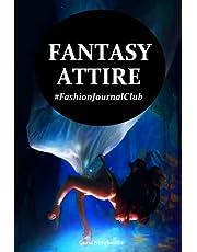 Fantasy Attire: Fashion Journal Club