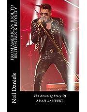 From American Idol To British Rock Royalty - The Amazing Story Of Adam Lambert