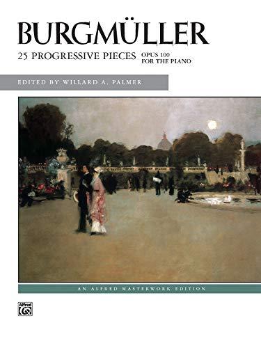 Burgmüller -- 25 Progressive Pieces, Op. 100 (Alfred Masterwork Edition) ()