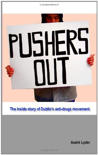 Pushers Out: The Inside Story of Dublin's Anti-Drugs Movement PDF