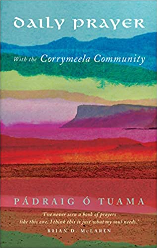 Daily Prayer with the Corrymeela Community by Padraig O Tuama.