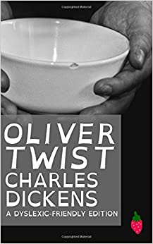 Oliver Twist (Dyslexic-Friendly Edition)