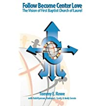 Follow Become Center Love: The Vision of First Baptist Church of Laurel