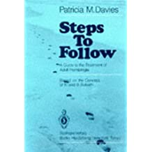 Steps to Follow: Guide to the Treatment of Adult Hemiplegia by Patricia M. Davies (1985-01-01)