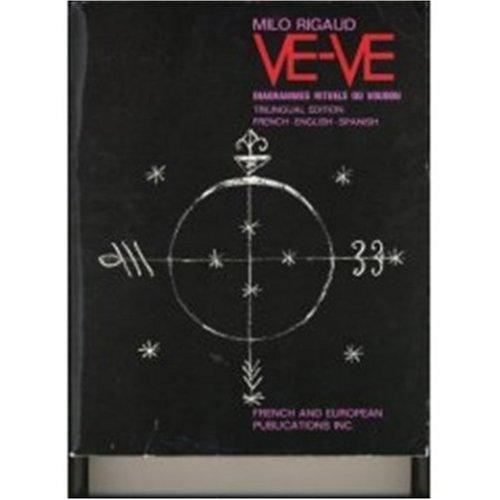 Ve-ve - Diagrammes Rituels du Voudou - Ritual Diagrams Of Voodoo - Blasones de los Vodu In English, French, Spanish (Multilingual Edition)