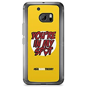 HTC 10 Transparent Edge Case The Big Bang Theory Youre In My Spot
